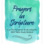 30 Prayers in Scripture {a REST Bible Study Journal}