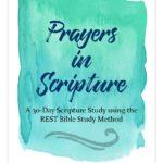 30 Prayers in Scripture {a REST Bible Study Journal}