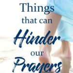 5 Ways we Hinder our Prayers