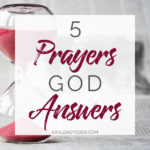 5 Prayers God Answers
