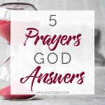 5 Prayers God Answers