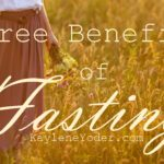 Three Ways Fasting Enriches Your Spiritual Walk