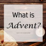What is Advent? And should my family celebrate Advent?