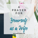 A Prayer for Myself as A Wife