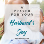 A Prayer that Your Husband will Live in Joy