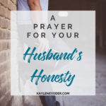 A Prayer for Your Husband's Honesty