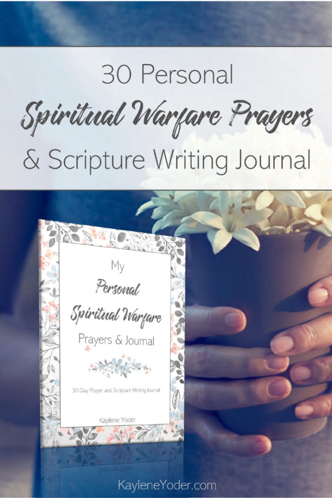 30 Personal Spiritual Warfare Prayers - Kaylene Yoder