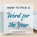 How to Pick a Word for the Year