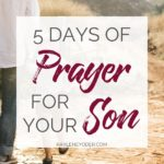 5 Prayers to Pray Over Your Son