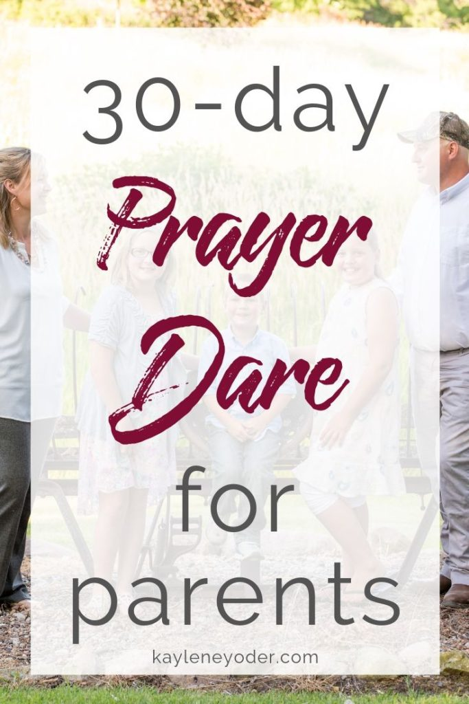30-Day Prayer Dare for Parents - Kaylene Yoder