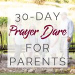 30-Day Prayer Dare for Parents